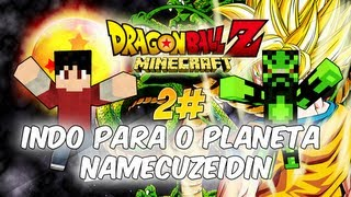 Minecraft - Dragon Ball Z - Indo Para o Planeta Namecuzeidin 2#