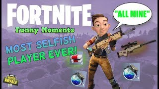 MOST SELFISH TEAMMATE OF ALL TIME! Fortnite Battle Royale Funny Moments (Revenge on Teamkiller)