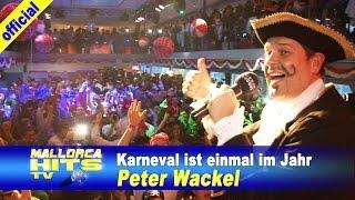 Peter Wackel - Karneval ist einmal im Jahr - Ballermann Hits