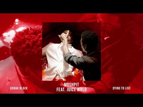 Kodak Black - MoshPit (feat. Juice WRLD) [Official Audio]