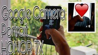 Google Camera Port HONOR 7X||GOOGLE CAMERA PORTRAIT MODE HONOR 7X| No Root|