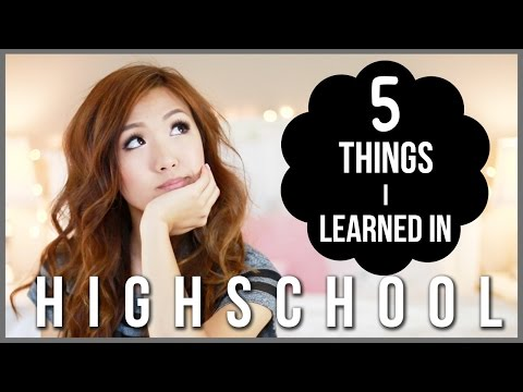 5 Things I Learned in High School| ilikeweylie