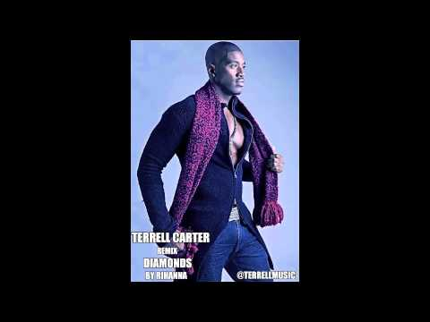 Terrell Carter Remixes diamonds By Rihanna terrellmusic video