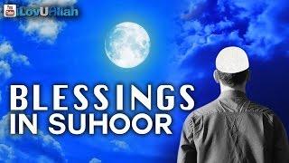 Blessings In Suhoor  | Mufti Menk