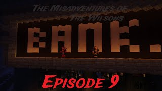 "Misadventures of The Wilsons: Episode 9 - ""STEAKOUT "" (Minecraft Roleplay)"