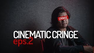 Cinematic Cringe eps.2