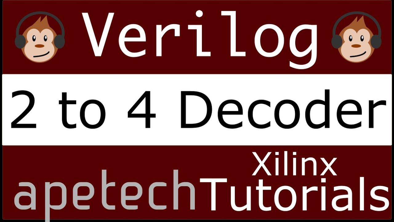 Csulb Cecs 201 2 To 4 Decoder In Verilog Youtube