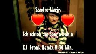 Sandro Marin - Ich Schieb Die Sonne Dahin (DJ Frank Remix 8:34 Min.)