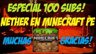 Especial 100 Subs. Nether en Minecraft PE!