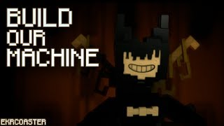 34 Build Our Machine 34 Bendy Minecraft Animation Song By Dagames