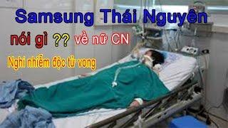 [BẢN TIN MỚI] Samsung Thái Nguyên giải thích nguyên nhân nữ công nhân tử vong nghi nhiễm độc