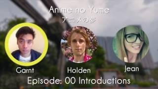 Anime no Yume 00 Introductions