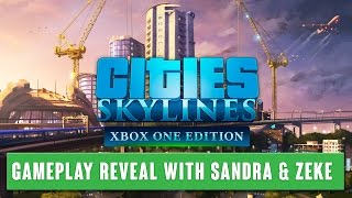 Cities:Skylines Xbox One Edition - Gameplay reveal