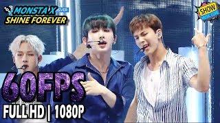 60FPS 1080P   MONSTA X - SHINE FOREVER, 몬스타엑스 - 샤인 포에버 Show Music Core 20170624