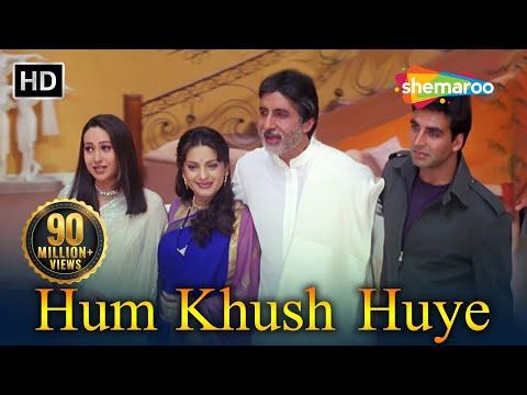 Hum Khush Huye (HD) - Ek Rishtaa: The Bond Of Love Song- Amitabh Bachchan -Akshay Kumar -Juhi Chawla