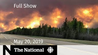 The National for May 20, 2019 — Alberta Fires, Severe U.S. Storms, Hikers Rescue