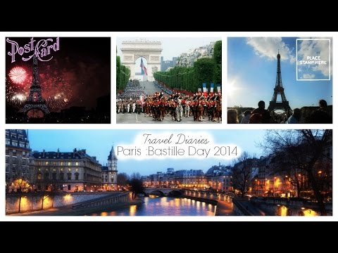 TRAVEL VLOG: PARIS BASTILLE DAY 2014