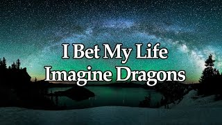 download musica Imagine Dragons - I Bet My Life Traduzione ITA
