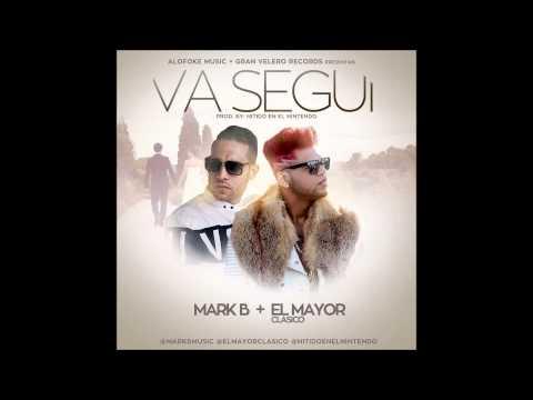 Mark B ft El Mayor Clasico Va Segui