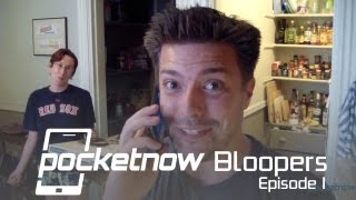 Pocketnow Bloopers - Episode 1