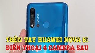 Trên tay Huawei Nova 5i - Điện thoại có tới 4 Camera sau