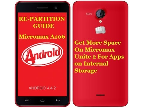 Repartition Micromax Unite 2. A106. 8GB Phone. How To Allocate More Space for Android Apps