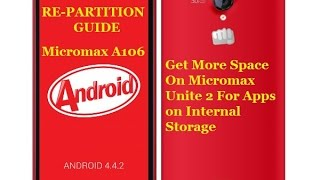 Repartition Micromax Unite 2, A106, 8GB Phone, How To Allocate More Space for Android Apps
