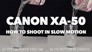 03. Canon XA-50 | How to Shoot in Slow Motion (2021)