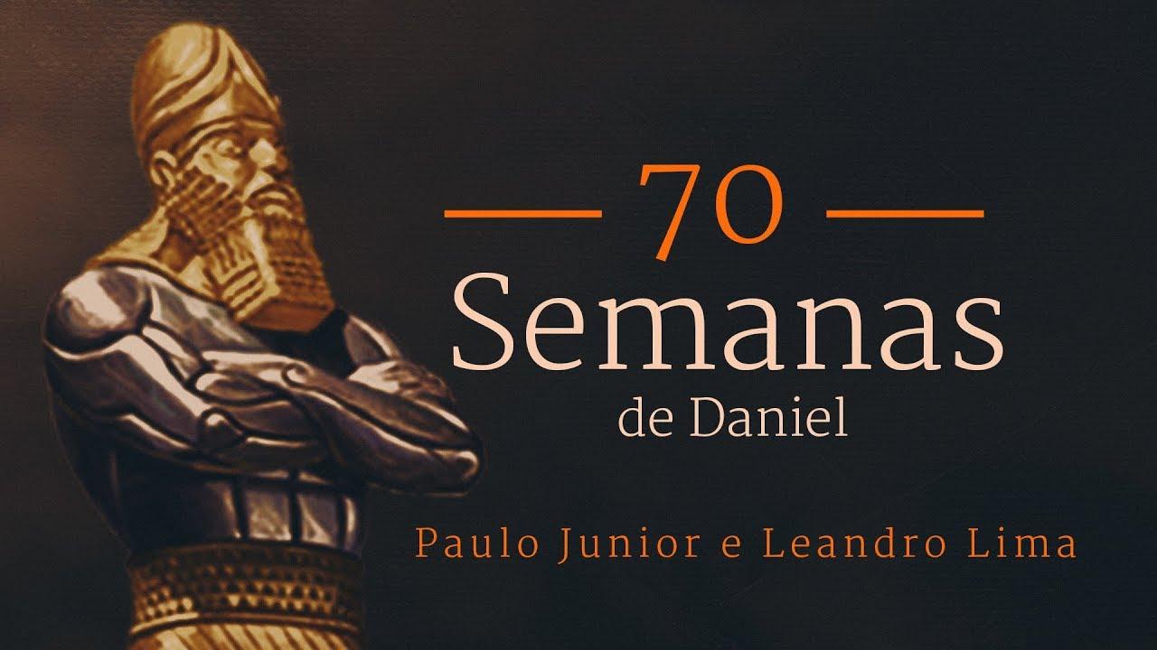 As 70 Semanas de Daniel - Paulo Junior & Leandro Lima