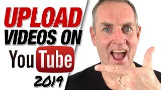 Upload Video - How To Upload Videos On YouTube 2019 - YouTube Update