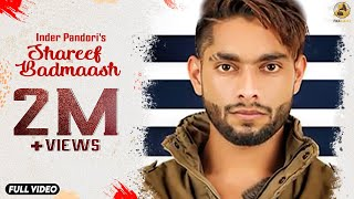 Shareef Badmaash : Inder pandori  (Official Video) Jay K | Latest Punjabi Songs 2018 | Folk Rakaat