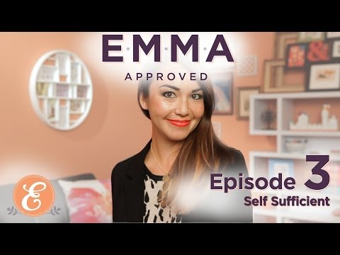 Self Sufficient - Emma Approved Ep: 3