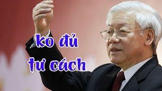 Chấn động với tuyên bố của em học sinh: Nguyễn Phú Trọng ko đủ tư cách lãnh đạo đảng cộng sản
