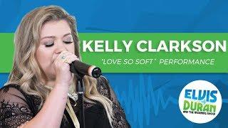 "Download Lagu Kelly Clarkson - ""Love So Soft"" Acoustic | Elvis Duran Live Gratis STAFABAND"