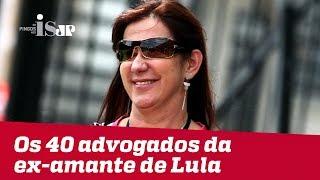 Os 40 advogados da ex-amante de Lula