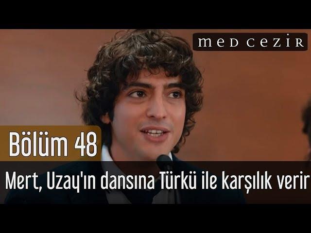 Medcezir 48.Bölüm | Mert, Uzay'ın dansına Türkü ile karşılık verir