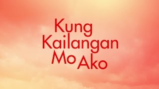 Kung Kailangan Mo Ako Trailer: Coming in 2017 on ABS-CBN!