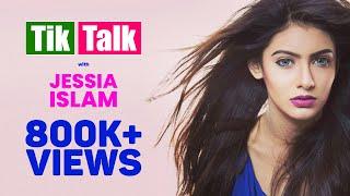 Tik Talk with Jessia Islam | Episode 36