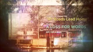Watch A Loss For Words All Roads Lead Home video