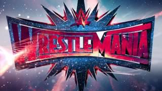 WWE Wrestlemania 33 Official Theme