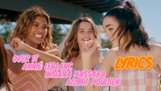 """Over It"" Lyrics - Annie LeBlanc, Indina Massara, Aliyah Moulden 