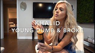 Download lagu Khalid - Young Dumb & Broke | Cover gratis