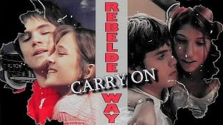 "Rebelde way ● ""Carry on..."""