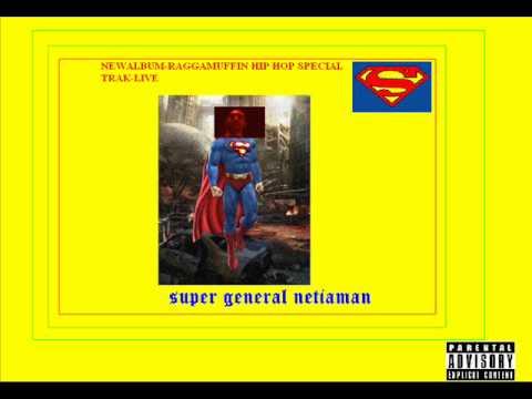 SUPERGENERALNETIAMAN - medley,specialdedication,live RAGGAMUFFIN HIPHOP NEW ALBUM