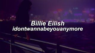 Download Lagu idontwannabeyouanymore // Billie Eilish  (Lyrics) Gratis STAFABAND