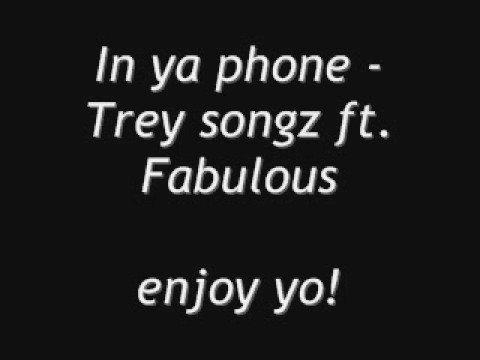 In ya phone - Trey songz ft fabulous