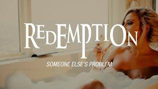REDEMPTION - Someone Else's Problem