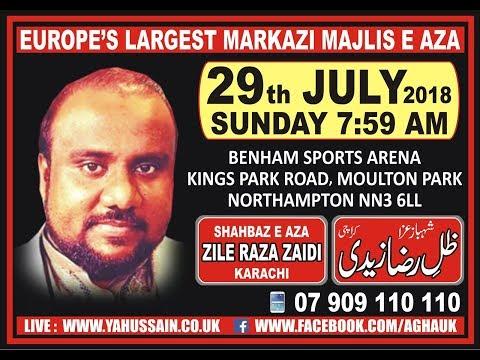 Zakir Zil e Raza Zaidi (Karachi) - AGHA - Northampton (UK) – 29th July 2018