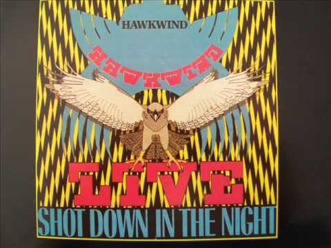 Hawkwind - Shot Down in The Night