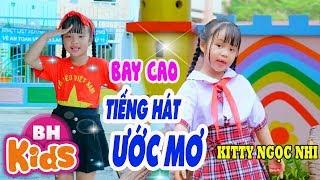 BAY CAO TIẾNG HÁT ƯỚC MƠ ♫ Bé Kitty Ngọc Nhi ♫ Nhạc Thiếu Nhi Vui Nhộn